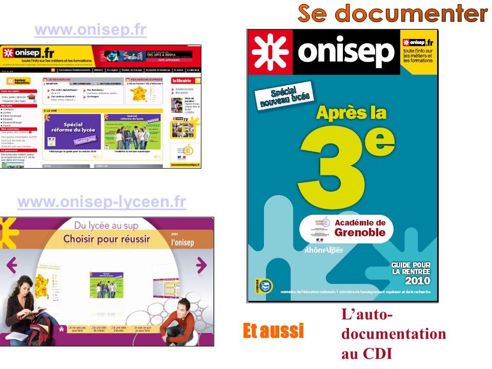 Se documenter Et aussi www.onisep.fr www.onisep-lyceen.fr