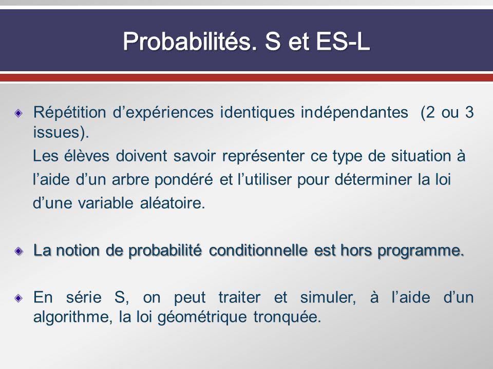 Probabilités. S et ES-L Répétition d'expériences identiques indépendantes (2 ou 3 issues).