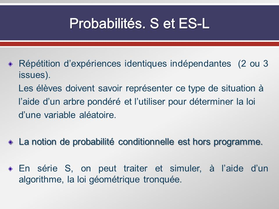 Probabilités. S et ES-LRépétition d'expériences identiques indépendantes (2 ou 3 issues).