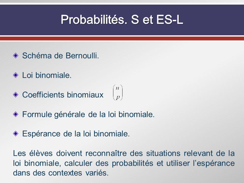 Probabilités. S et ES-L Schéma de Bernoulli. Loi binomiale.