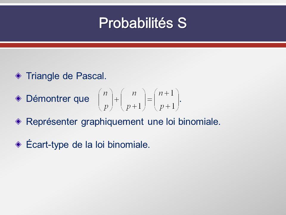 Probabilités S Triangle de Pascal. Démontrer que .