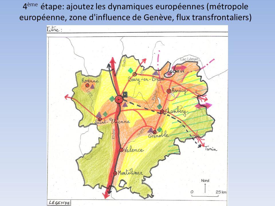 4ème étape: ajoutez les dynamiques européennes (métropole européenne, zone d influence de Genève, flux transfrontaliers)