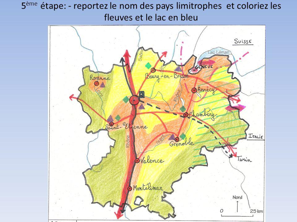5ème étape: - reportez le nom des pays limitrophes et coloriez les fleuves et le lac en bleu