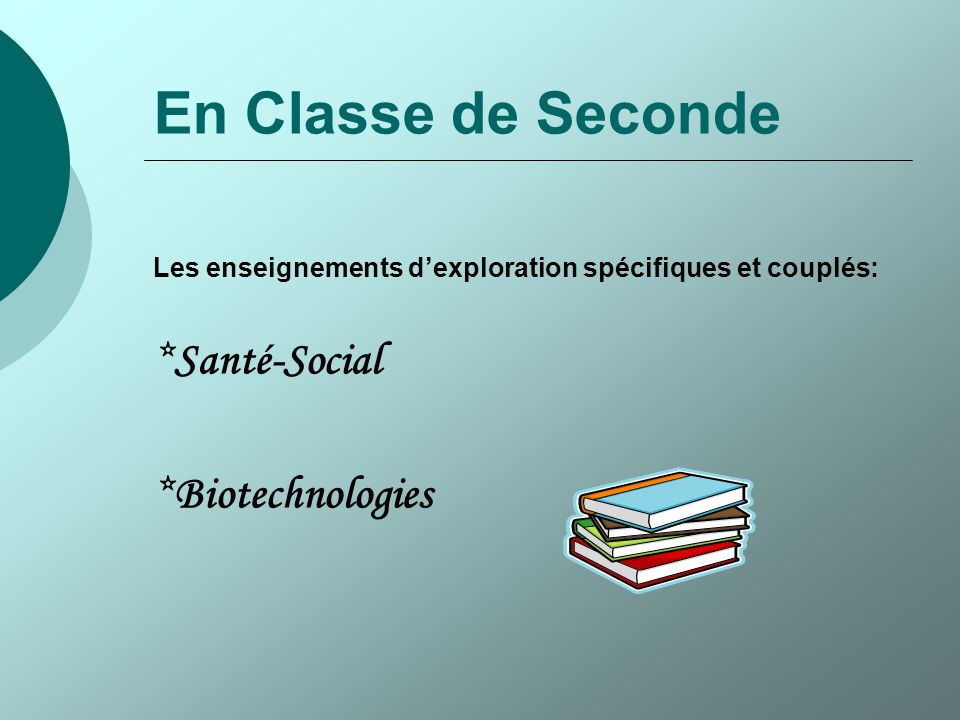 En Classe de Seconde *Santé-Social *Biotechnologies