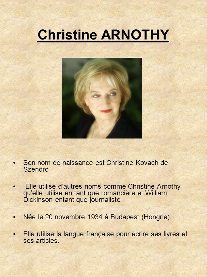 Christine ARNOTHY Son nom de naissance est Christine Kovach de Szendro