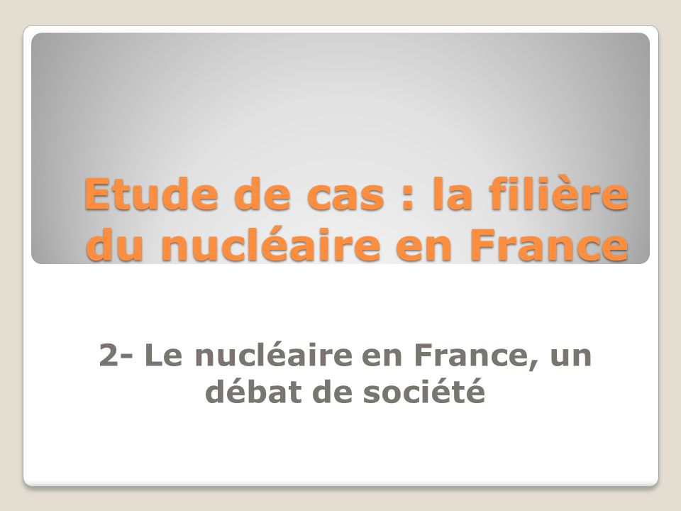Etude de cas : la filière du nucléaire en France