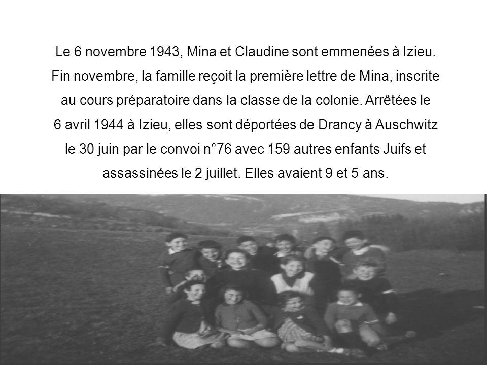 Le 6 novembre 1943, Mina et Claudine sont emmenées à Izieu.