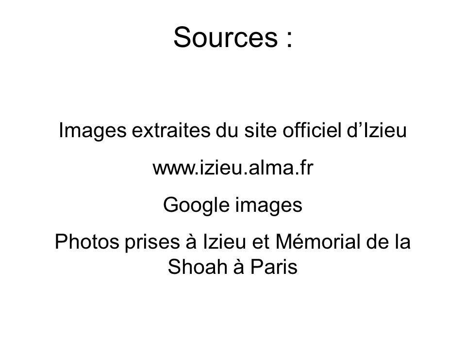 Sources : Images extraites du site officiel d'Izieu www.izieu.alma.fr