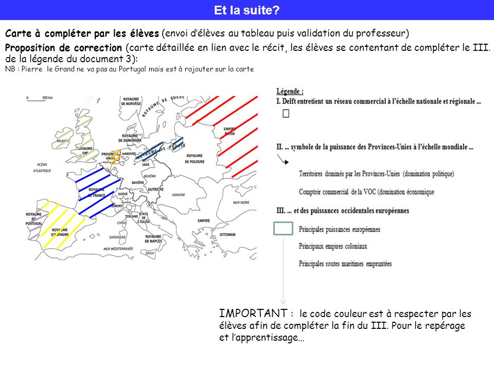 Et la suite Carte à compléter par les élèves (envoi d'élèves au tableau puis validation du professeur)