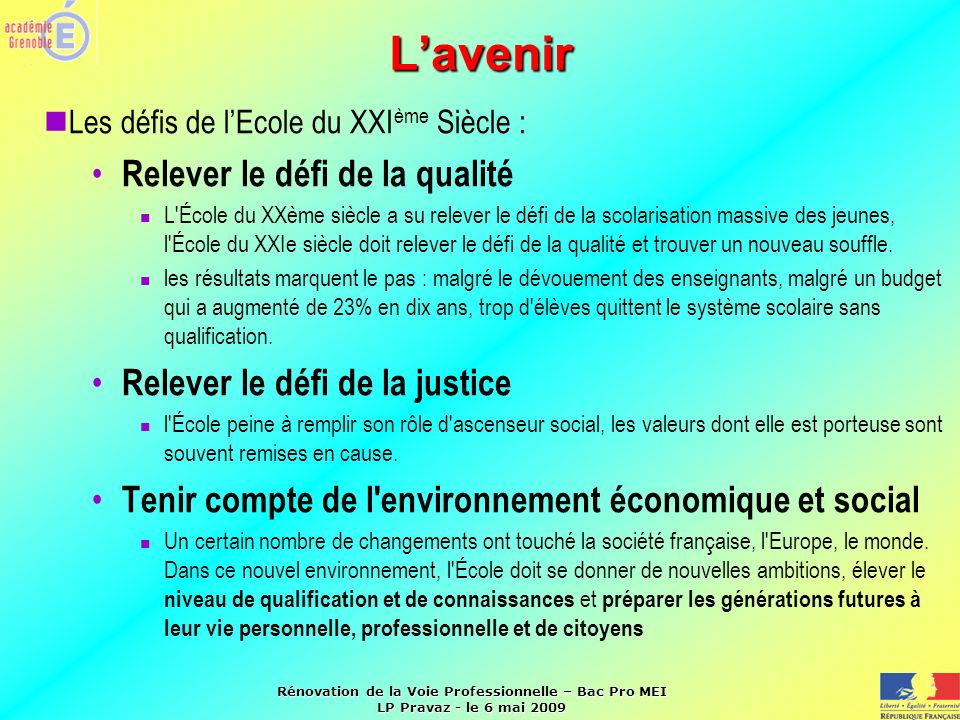 L'avenir Relever le défi de la qualité Relever le défi de la justice