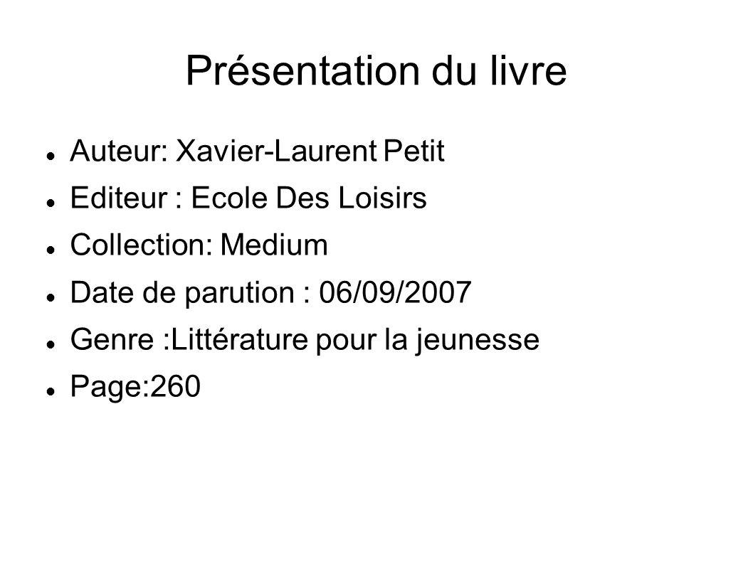 Présentation du livre Auteur: Xavier-Laurent Petit