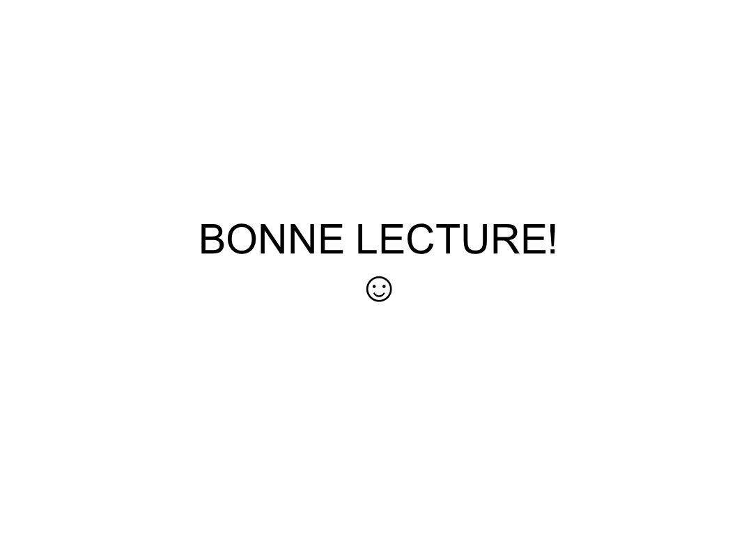 BONNE LECTURE! ☺