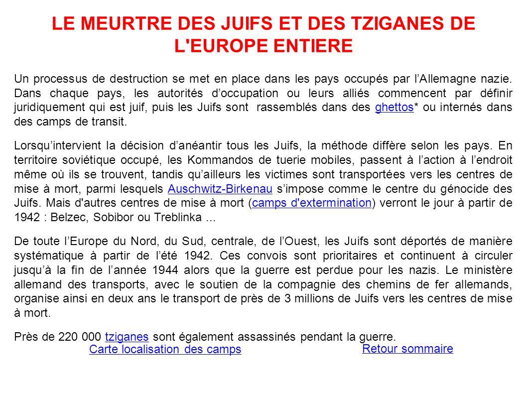 LE MEURTRE DES JUIFS ET DES TZIGANES DE L EUROPE ENTIERE