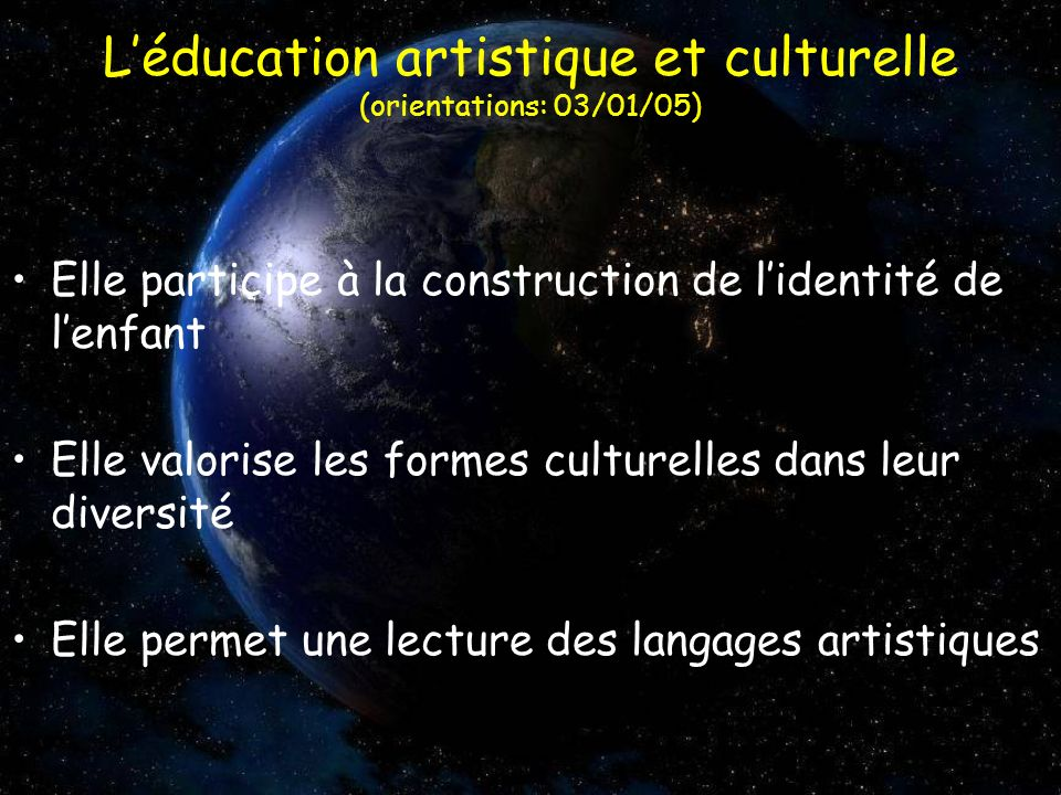 L'éducation artistique et culturelle (orientations: 03/01/05)