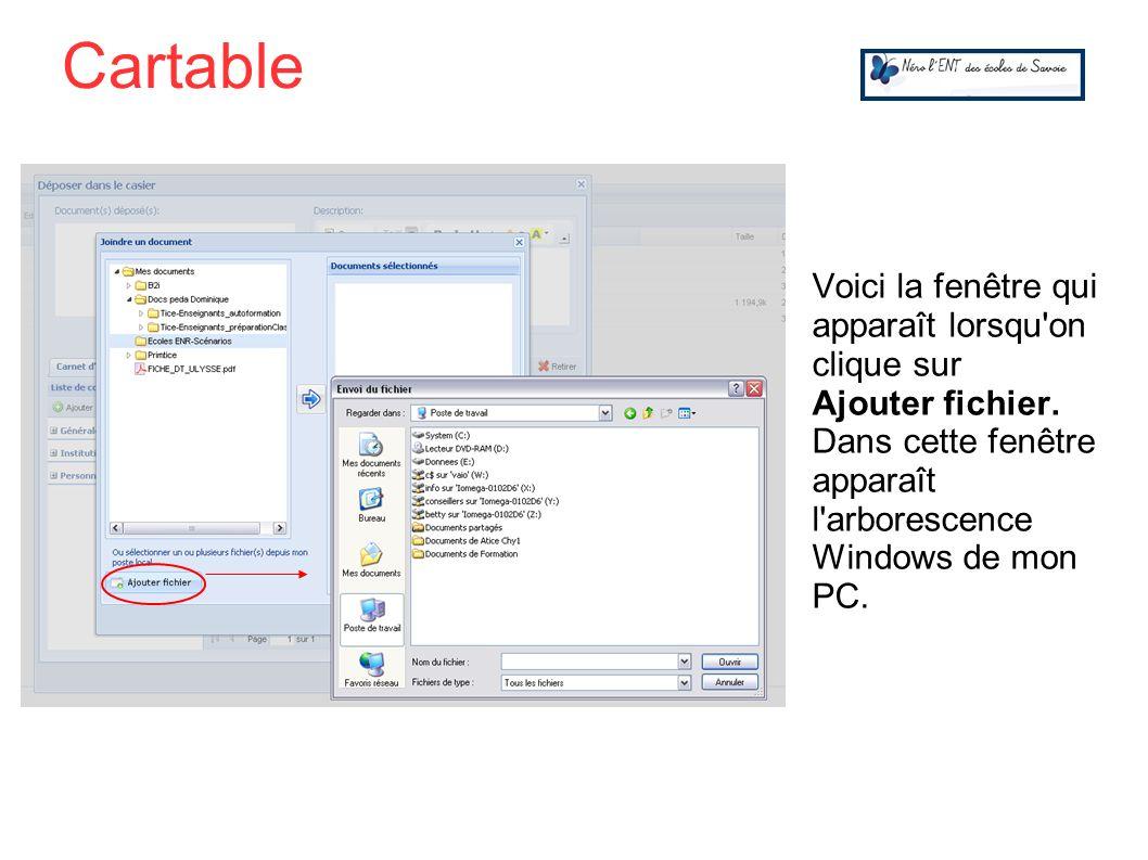 Cartable Voici la fenêtre qui apparaît lorsqu on clique sur Ajouter fichier.