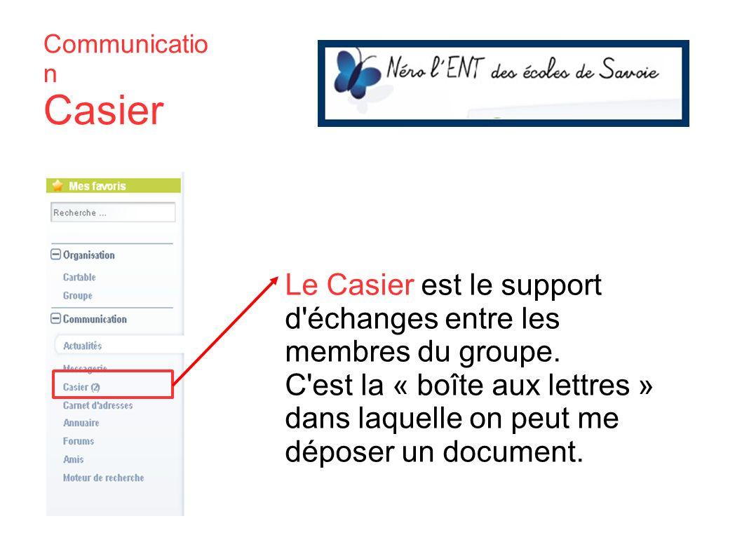 Le Casier est le support d échanges entre les membres du groupe.