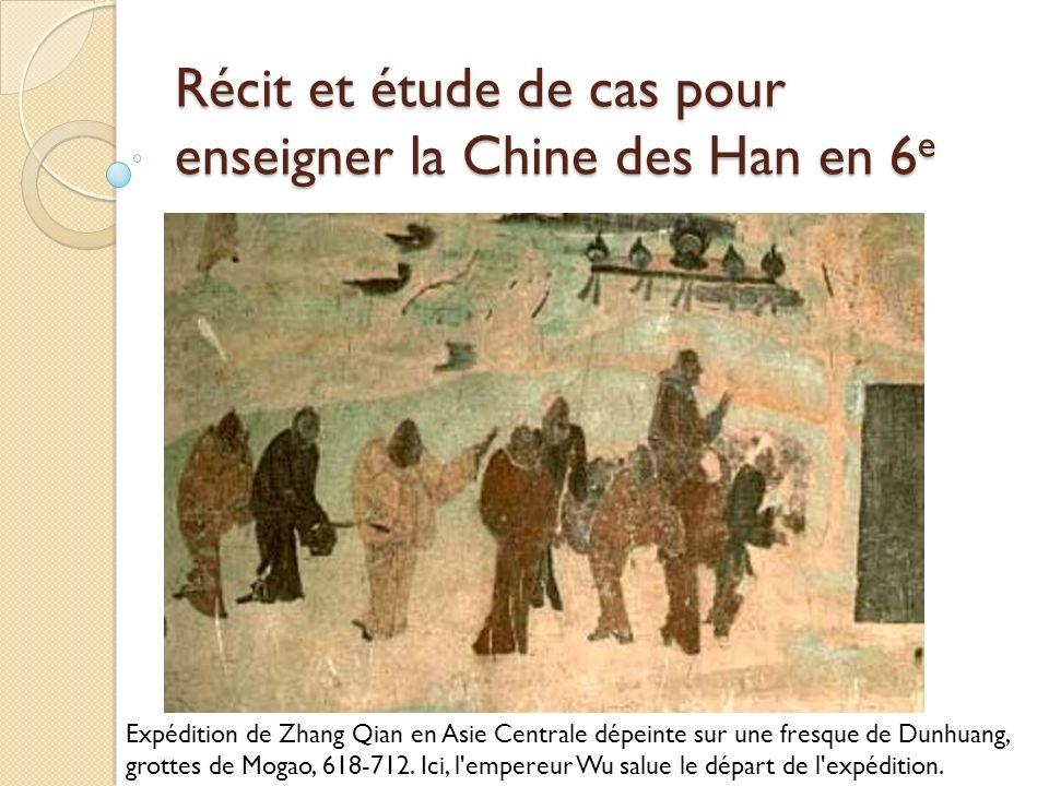 Récit et étude de cas pour enseigner la Chine des Han en 6e