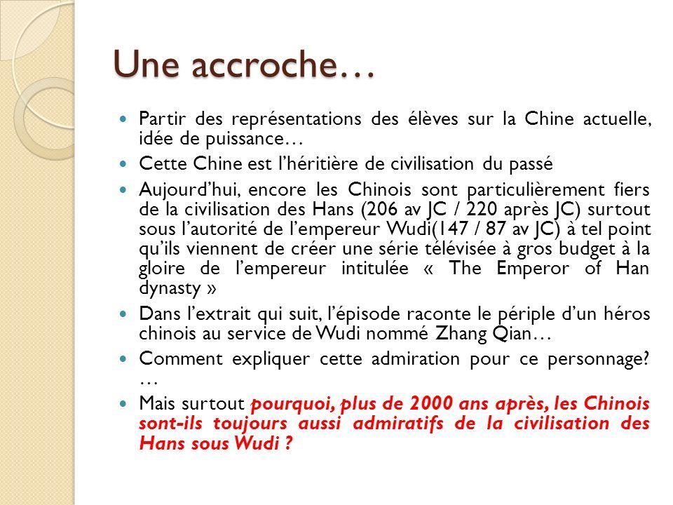 Une accroche… Partir des représentations des élèves sur la Chine actuelle, idée de puissance… Cette Chine est l'héritière de civilisation du passé.