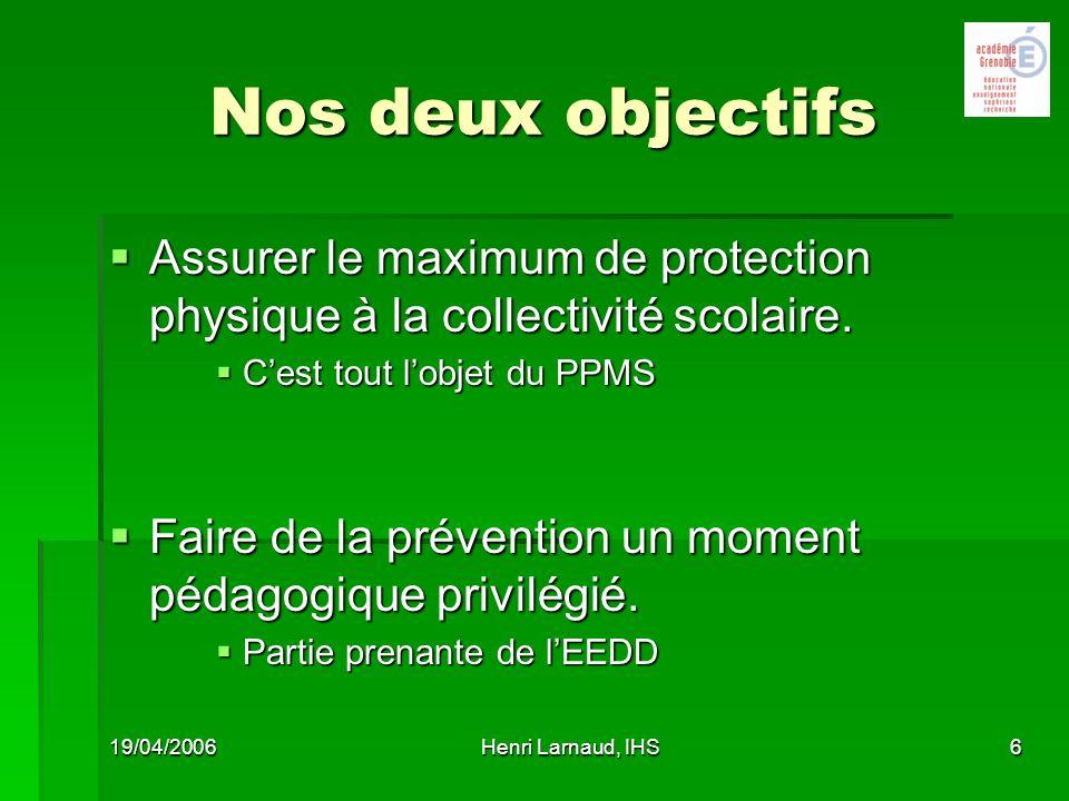 26/03/2017 Nos deux objectifs. Assurer le maximum de protection physique à la collectivité scolaire.