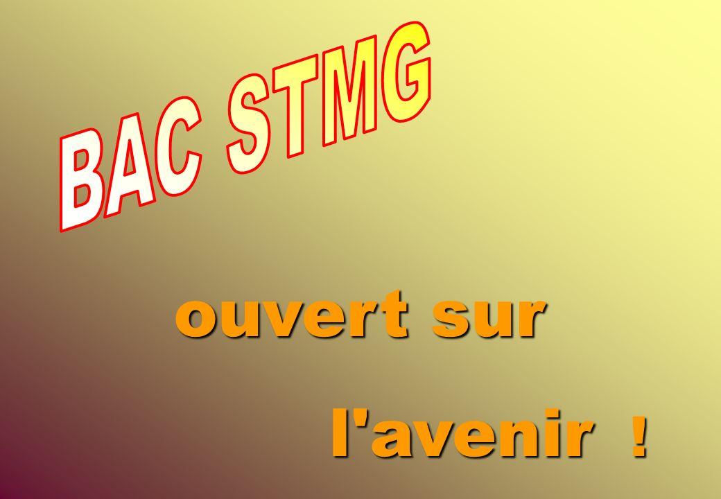 BAC STMG ouvert sur l avenir !