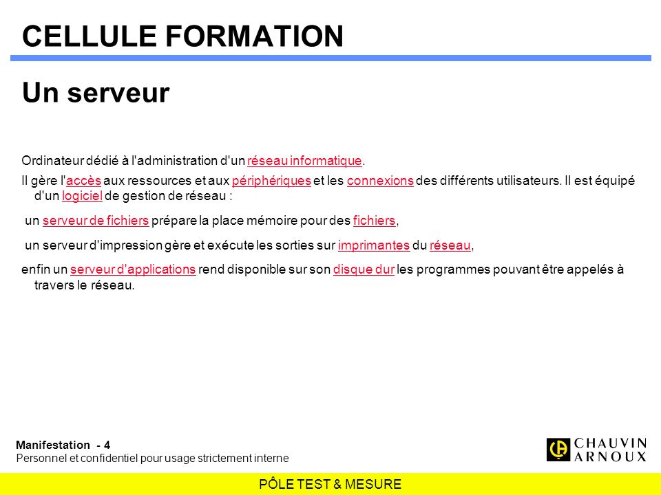 CELLULE FORMATION Un serveur