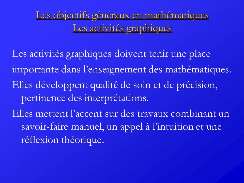 Les objectifs généraux en mathématiques Les activités graphiques