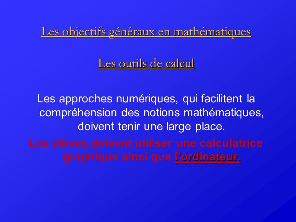 Les objectifs généraux en mathématiques Les outils de calcul