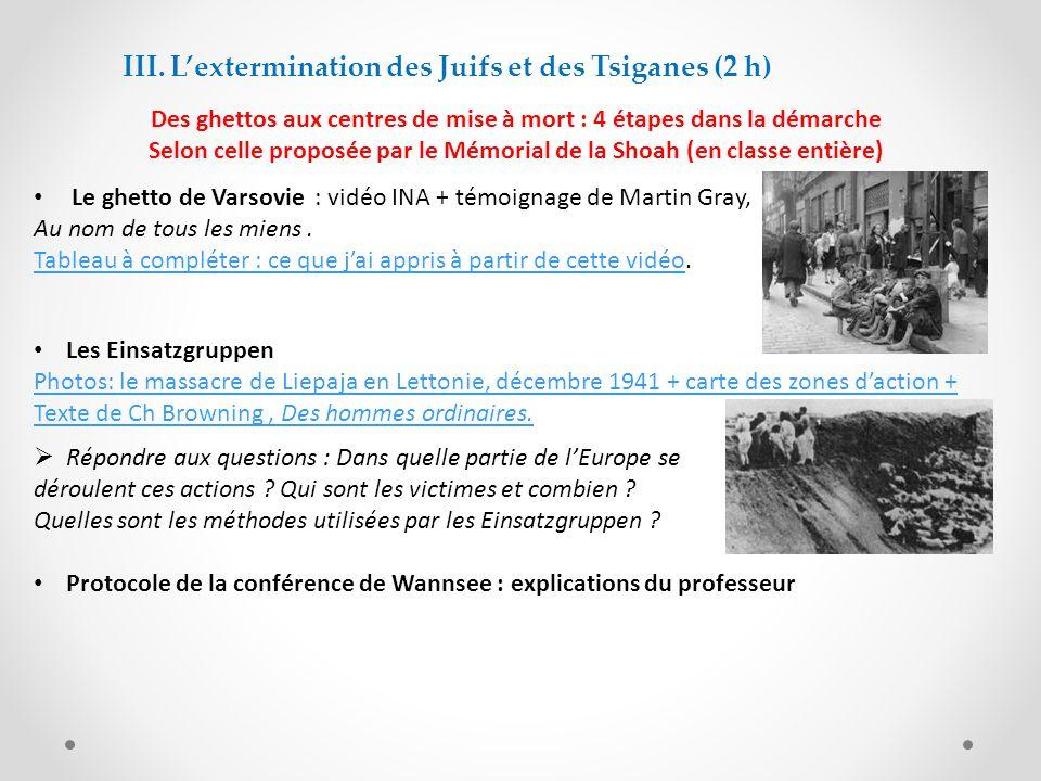 III. L'extermination des Juifs et des Tsiganes (2 h)