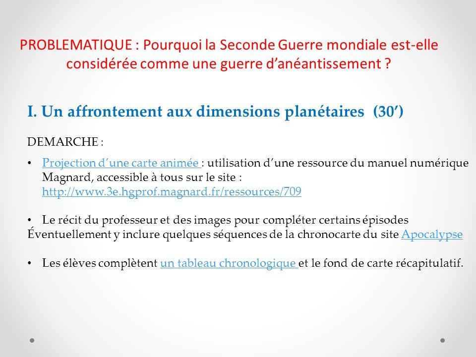 I. Un affrontement aux dimensions planétaires (30')