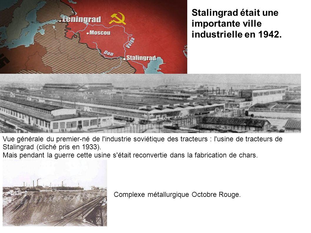 Stalingrad était une importante ville industrielle en 1942.