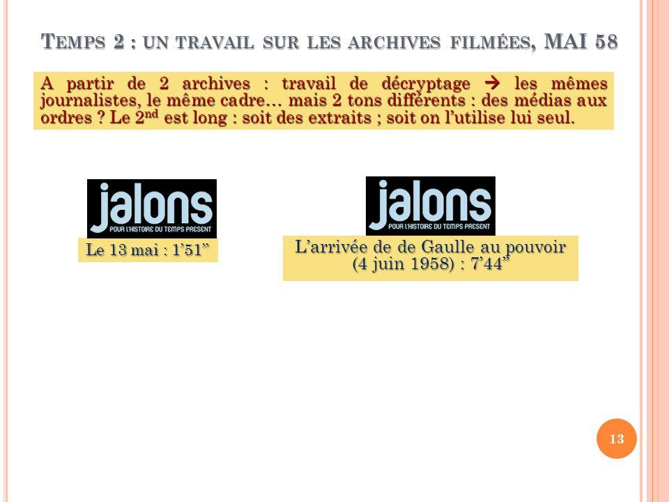 Temps 2 : un travail sur les archives filmées, MAI 58