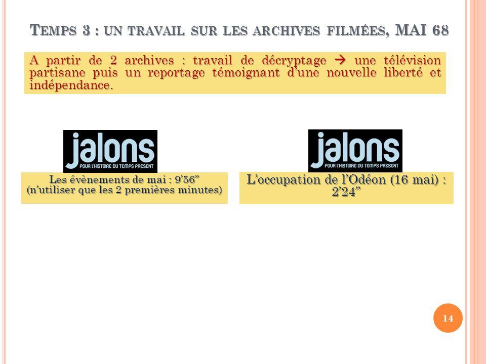 Temps 3 : un travail sur les archives filmées, MAI 68