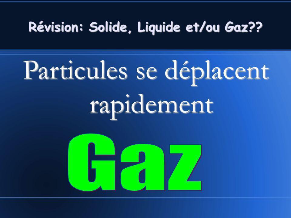Révision: Solide, Liquide et/ou Gaz
