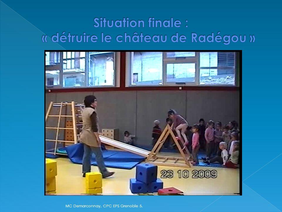 Situation finale : « détruire le château de Radégou »