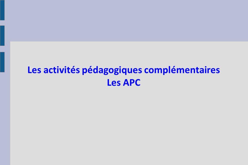 Les activités pédagogiques complémentaires Les APC