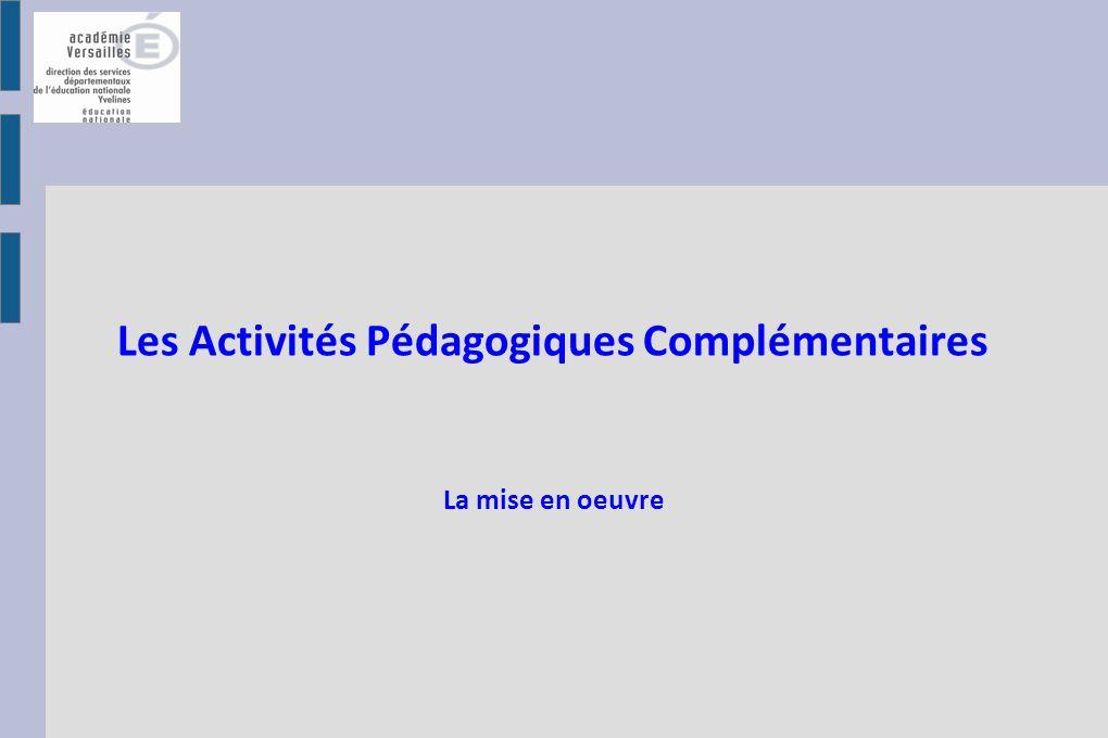 Les Activités Pédagogiques Complémentaires La mise en oeuvre