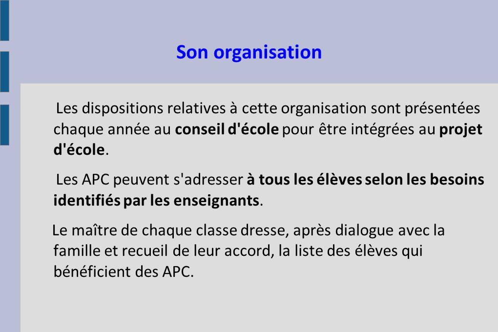 Son organisation