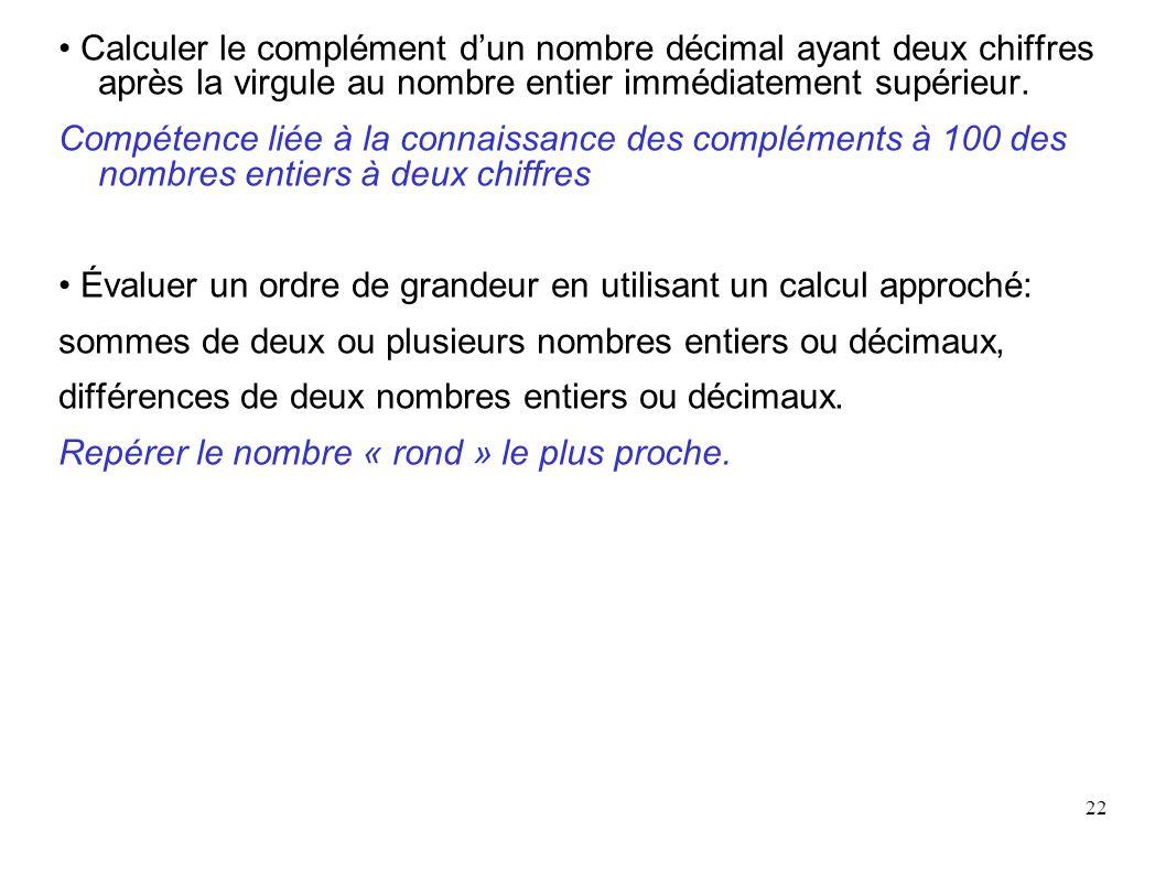 • Calculer le complément d'un nombre décimal ayant deux chiffres après la virgule au nombre entier immédiatement supérieur.