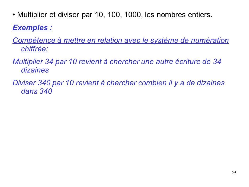• Multiplier et diviser par 10, 100, 1000, les nombres entiers.