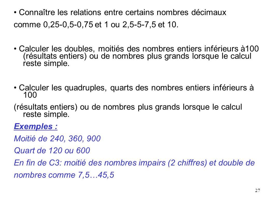 • Connaître les relations entre certains nombres décimaux