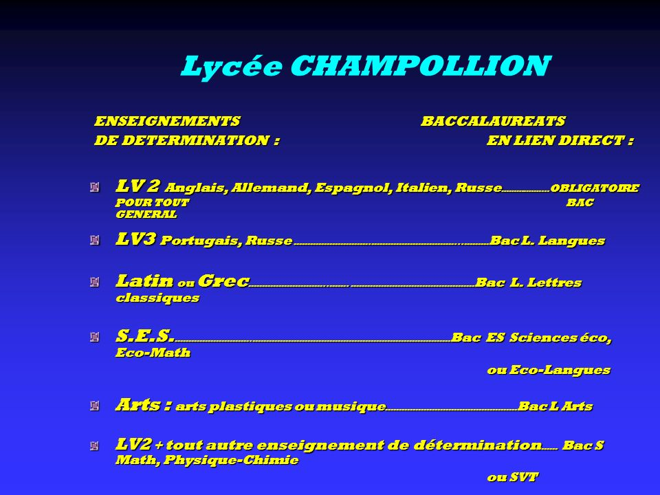 Lycée CHAMPOLLION ENSEIGNEMENTS BACCALAUREATS. DE DETERMINATION : EN LIEN DIRECT :