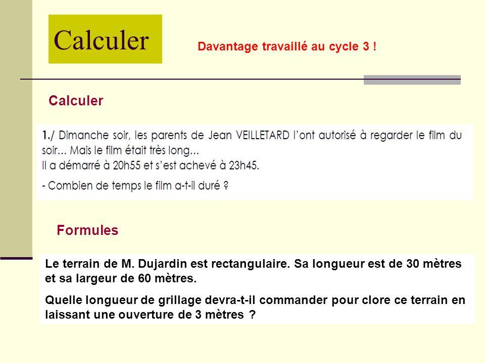 Calculer Calculer Formules Davantage travaillé au cycle 3 !