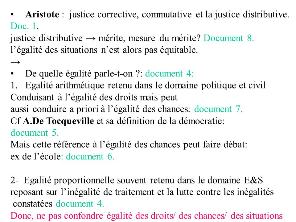 Aristote : justice corrective, commutative et la justice distributive.