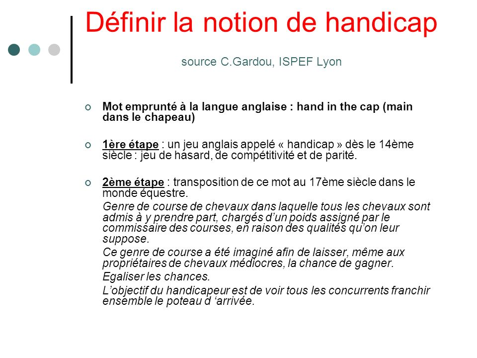 Définir la notion de handicap source C.Gardou, ISPEF Lyon