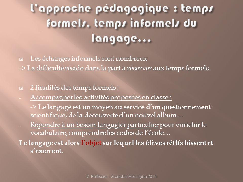 L'approche pédagogique : temps formels, temps informels du langage…