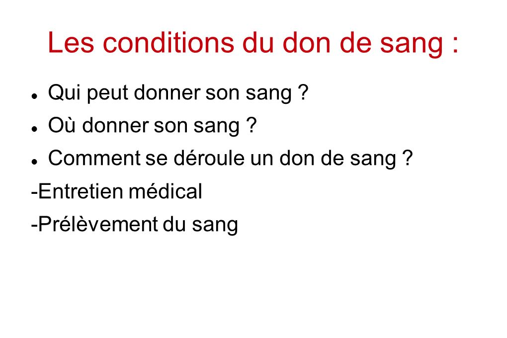 Les conditions du don de sang :