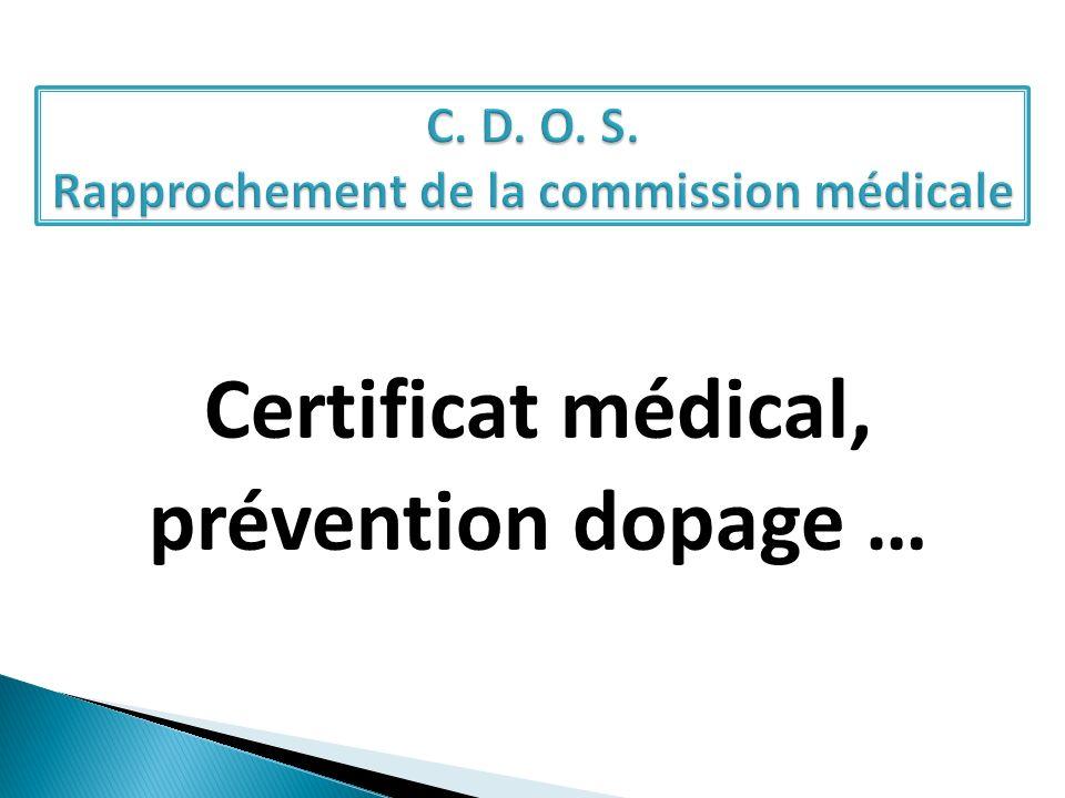 C. D. O. S. Rapprochement de la commission médicale