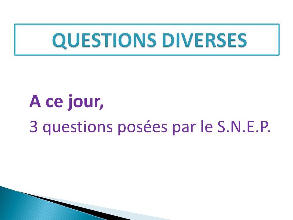3 questions posées par le S.N.E.P.