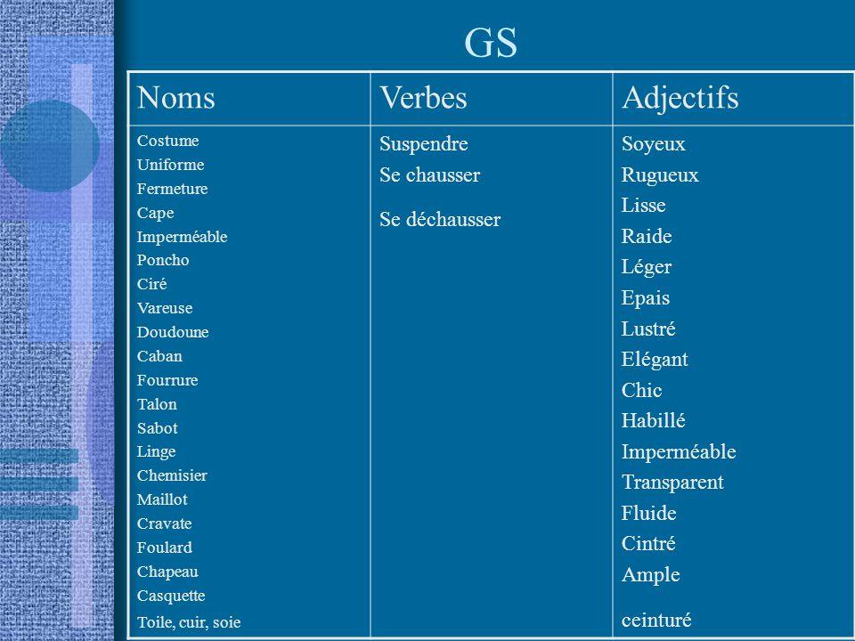 GS Noms Verbes Adjectifs Suspendre Se chausser Se déchausser Soyeux