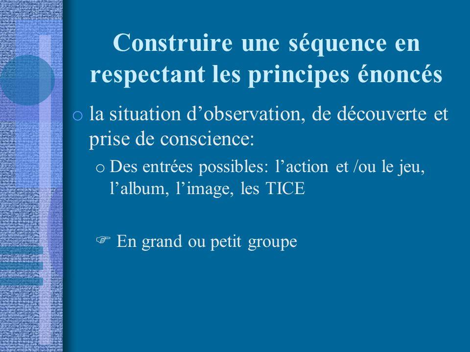 Construire une séquence en respectant les principes énoncés